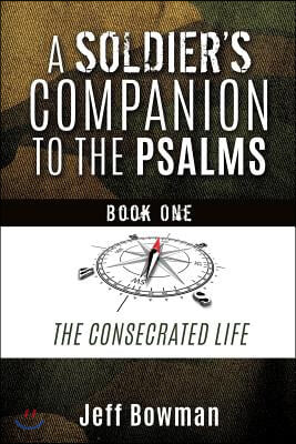 A Soldier's Companion to the Psalms, Book One