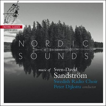Swedish Radio Choir 잔드스트룀 : 무반주 합창곡집 (Sandstrom: Nordic Sounds Vol.1)