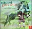 Christina Pluhar 헨델: 오페라 아리아 편곡 연주반 - 라르페지아타, 크리스티나 플루하르 (Handel Goes Wild) [아웃케이스 딜럭스 한정반]