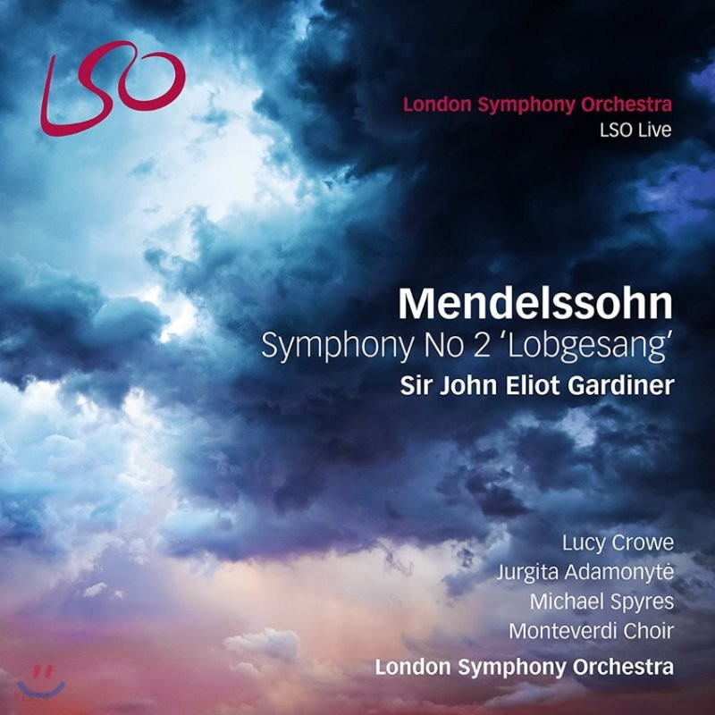 John Eliot Gardiner / Lucy Crowe 멘델스존: 교향곡 2번 '찬미의 노래' - 루시 크로, 런던 심포니 오케스트라, 존 엘리엇 가디너 (Mendelssohn: Symphony in B flat major, Op. 52 'Lobgesang')