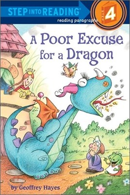 Step Into Reading 4 : A Poor Excuse for a Dragon