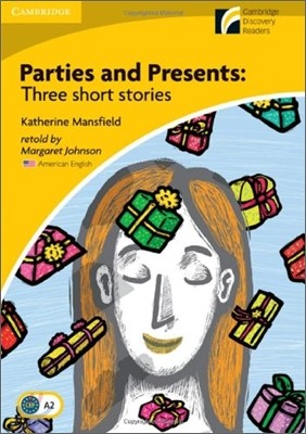 Cambridge Discovery Readers Level 2 : Parties and Presents (Three Short Stories)