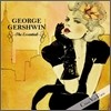Geroge Gershwin - The Essential