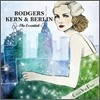 Rodgers, Kern & Berlin - The Essential
