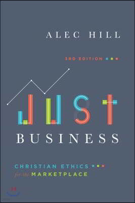 Just Business: Christian Ethics for the Marketplace