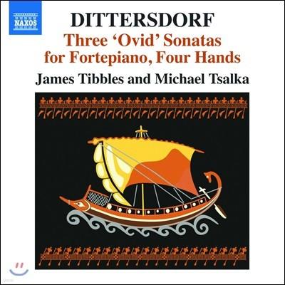 James Tibbles / Michael Tsalka 디테스도르프: 3개의 오비디우스 소나타 - 네 손을 위한 포르테 피아노 편곡 버전 (Dittersdorf: Three 'Ovid' Sonatas for Fortepiano Four Hands) 마이클 찰카 & 제임스 티블스