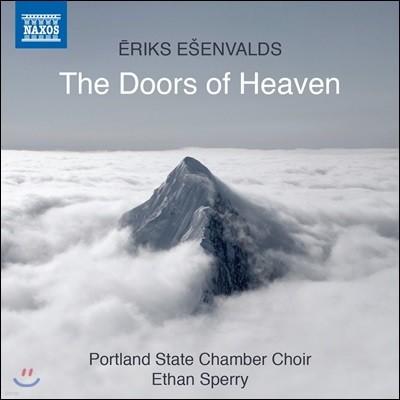 Portland State Chamber Choir 에릭 에센발즈: 합창음악 작품집 - 천국의 문 (Eriks Esenvalds: The Doors Of Heaven) 포틀랜드 주립대학 챔버 합창단, 에단 스페리