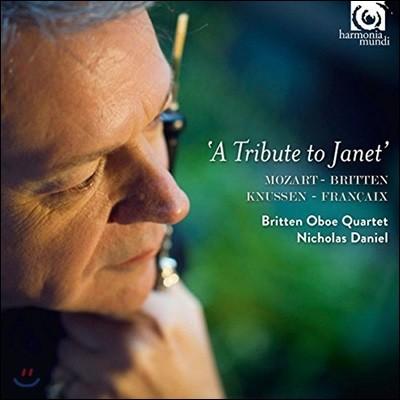 Nicholas Daniel 쟈넷에게 바치는 - 모차르트 / 브리튼 / 너센 / 프랑세: 오보에와 잉글리시 호른 사중주 (A Tribute to Janet - Mozart / Britten / Knussen / Francaix: Quartets for Oboe & English Horn)