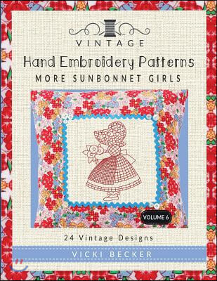 Vintage Hand Embroidery Patterns More Sunbonnet Girls: 24 Authentic Vintage Designs