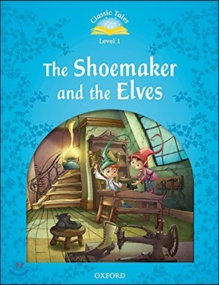 Classic Tales Level 1-9 : The Shoemaker and the Elves (MP3 Pack)