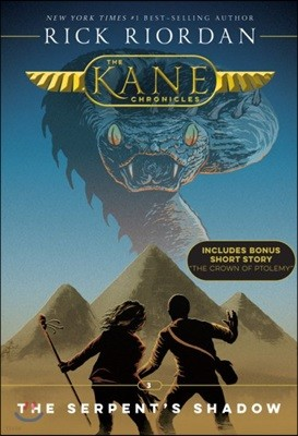The Kane Chronicles #3 : The Serpent's Shadow