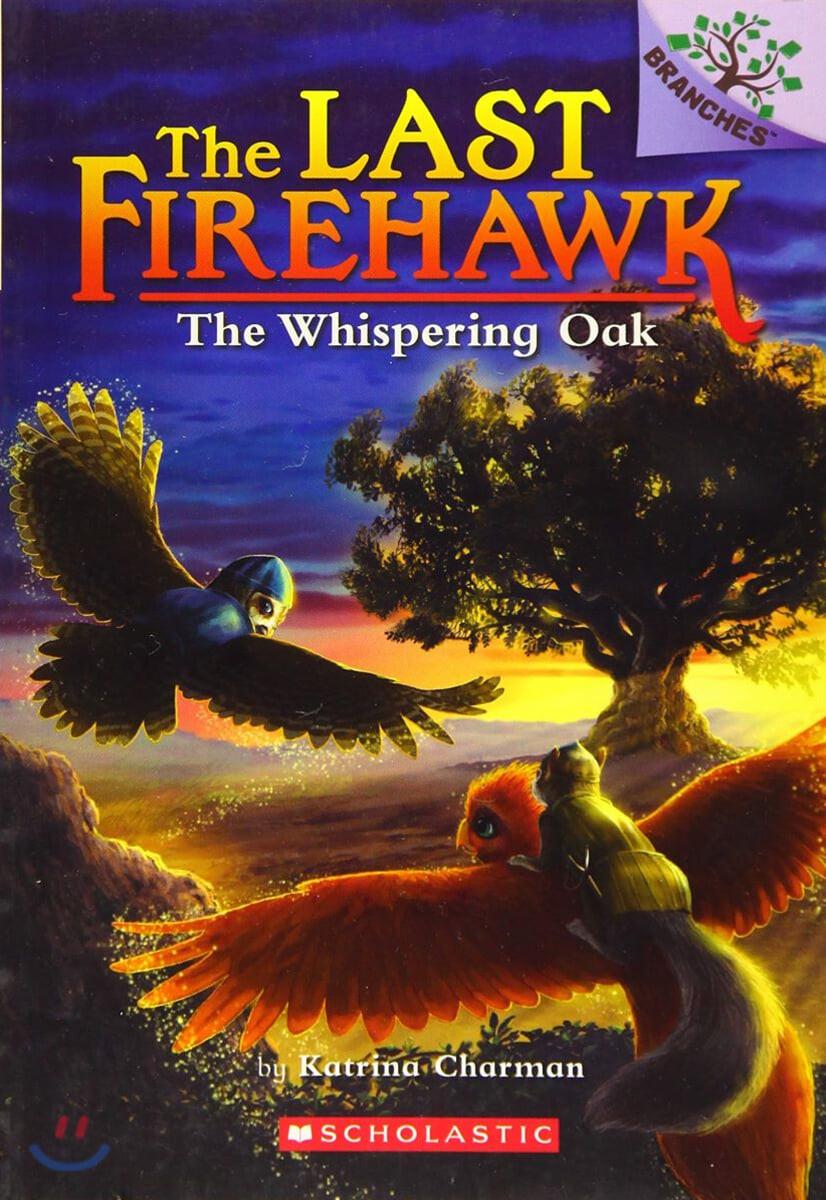 The Last Firehawk #03 : The Whispering Oak