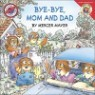 Little Critter : Bye-Bye, Mom and Dad