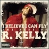 R. Kelly - I Believe I Can Fly: The Best Of