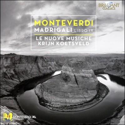 Le Nuove Musiche 몬테베르디: 마드리갈 9권 - 레 누오베 무지케 (Monteverdi: Madrigali, Libro IX)