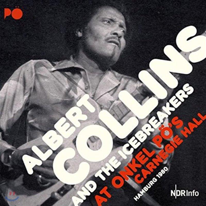 Albert Collins & The Icebreakers - At Onkel PO's Carnegie Hall Hamburg 1980 (알버트 콜린스 & 아이스브레이커스 함부르크 엉클 푀 라이브) [3 LP]