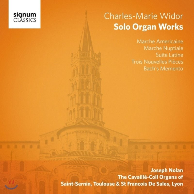Joseph Nolan 샤를르-마리 비도르: 독주 오르간 작품집 - 요셉 놀란 (Charles-Marie Widor: Solo Organ Works - Marche Americaine, Suite Latine, Bach's Memento)