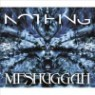 Meshuggah - Nothing (CD+DVD Repackage)