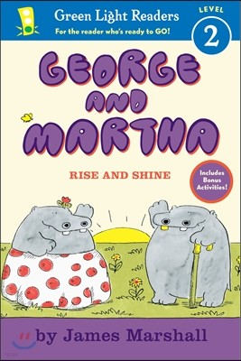Green Light Readers Level 2 : George and Martha Rise and Shine