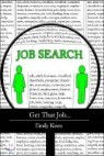 Get That Job...: I Show You How Easy It Is to Craft a Professional Resume, Handle Interview Questions and Secure Your Dream Job Quickly