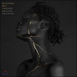 Nothing But Thieves (나씽 벗 띠브스) - Broken Machine (Deluxe Edition)