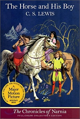 The Chronicles of Narnia Book 3 : The Horse and His Boy