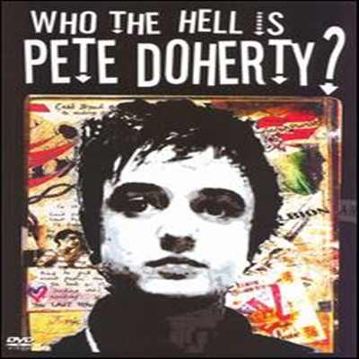 Pete Doherty - Who The Hell Is Pete Doherty (DVD)(2006)