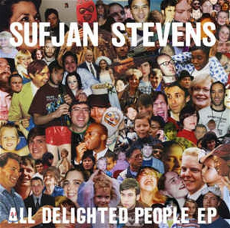 Sufjan Stevens (수프얀 스티븐스) - All Delighted People [EP]