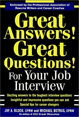 Great Answers! Great Questions! : For Your Job Interview
