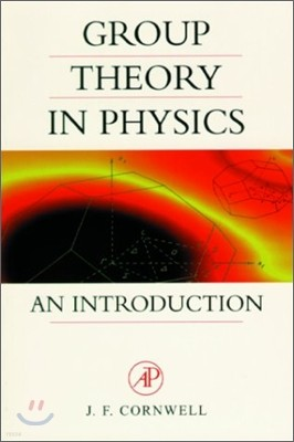Group Theory in Physics : An Introduction, Vol. 1