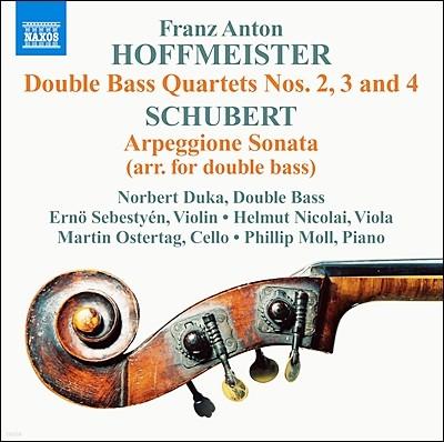 Norbert Duka 호프마이스터: 더블베이스 사중주 / 슈베르트: 아르페지오네 소나타 [더블 베이스 편곡 버전] (Hoffmeister: Double Bass Quartets Nos. 2, 3 & 4)