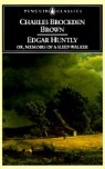 Edgar Huntly: Or, Memoirs of a Sleep-Walker