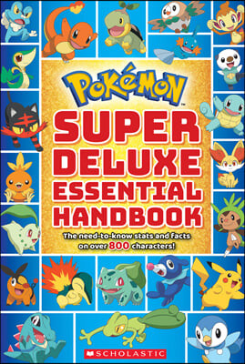 Pokemon Super Deluxe Essential Handbook: The Need-To-Know Stats and Facts on Over 800 Characters