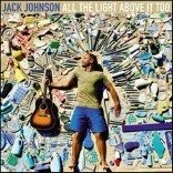 Jack Johnson (잭 존슨) - All The Light Above It Too