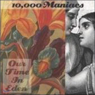 10000 Maniacs / Our Time In Eden (미개봉)