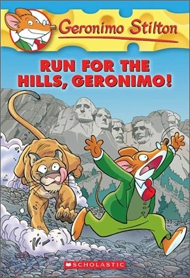 Geronimo Stilton #47 : Run for the Hills, Geronimo!