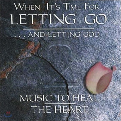 V.A. / When It's Time For Letting Go....And Letting God, Music To Heal The Heart Vol. 2 (수입/미개봉)