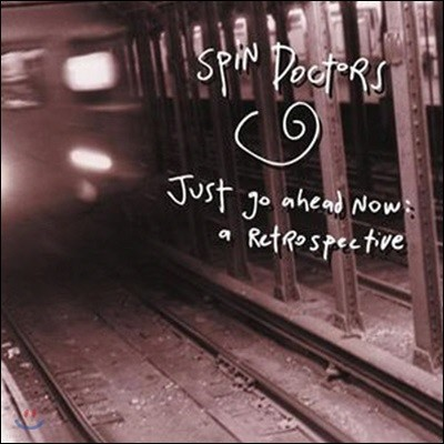 Spin Doctors / Just Go Ahead Now: A Retrospective (수입/미개봉)
