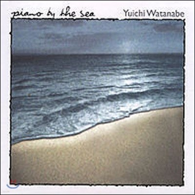 [중고] Yuichi Watanabe / Piano By The Sea