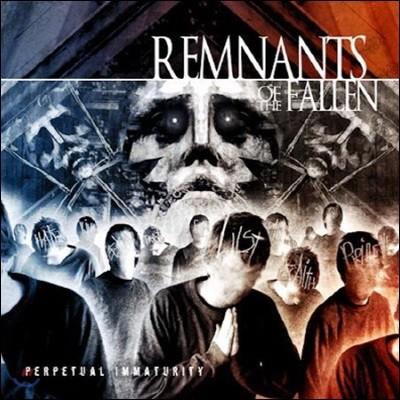 램넌츠 오브 더 폴른 (Remnants Of The Fallen) / Perpetual Immaturity (Redux)