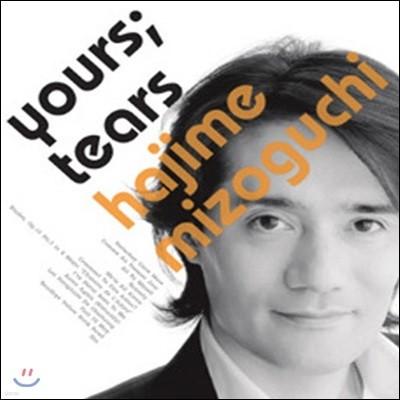 [중고] Hajime Mizoguchi (하지메 미조구치) / Yours ; Tears