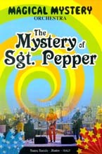 Magical Mystery - The Mystery of Sgt. Pepper