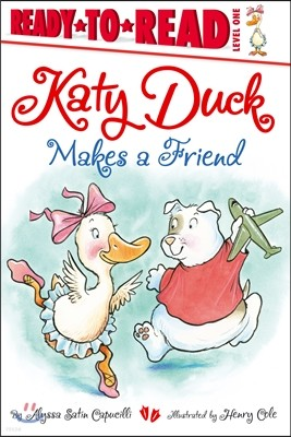 Ready-To-Read Level 1 : Katy Duck Makes a Friend