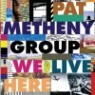 Pat Metheny Group - We Live Here (Remastered)