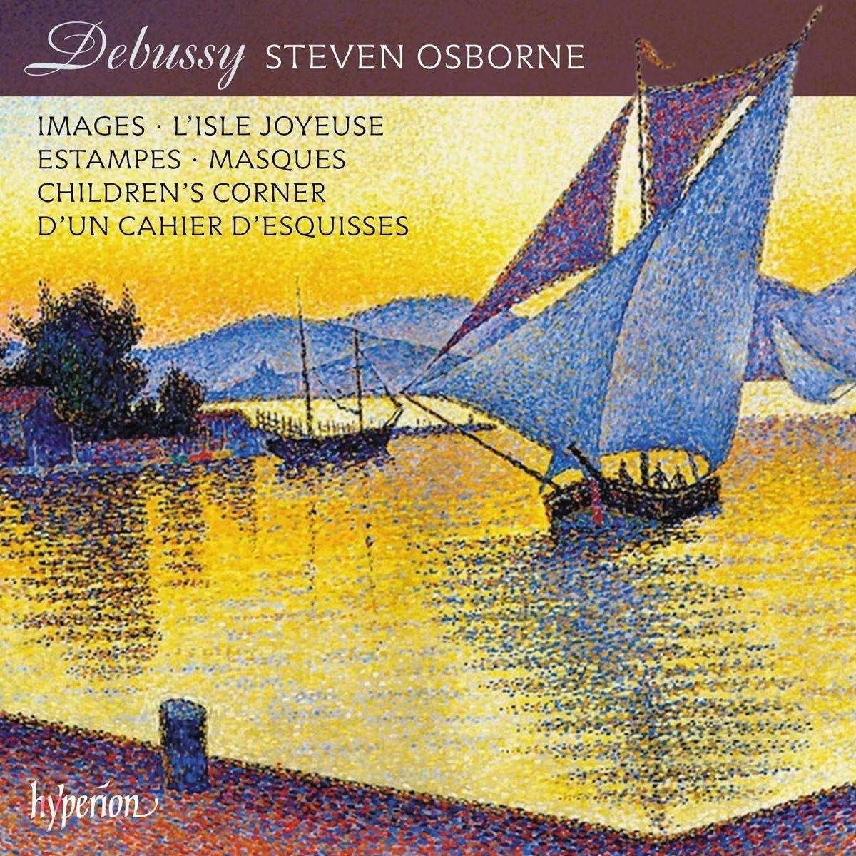 Steven Osborne 드뷔시: 영상, 판화, 어린이 세계, 마스크 - 스티븐 오스본 (Debussy: Images, Estampes, Children's Corner, Masques, L'Isle Joyeuse)