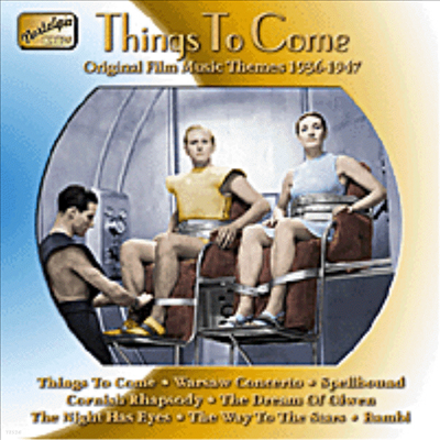 Things To Come - Original Film Music Themes 1935