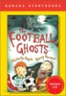 Banana Storybook Red L11 : The football ghosts (Book & CD)