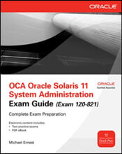 Ocp/Oce Oracle Solaris 11 System & Network Administrator All-in-one Exam Guide