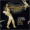 La Grande Histoire Du Jazz: From Ragtime To Swing 1898-1952