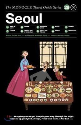 The Monocle Travel Guide : Seoul : 모노클 여행 가이드 : 서울